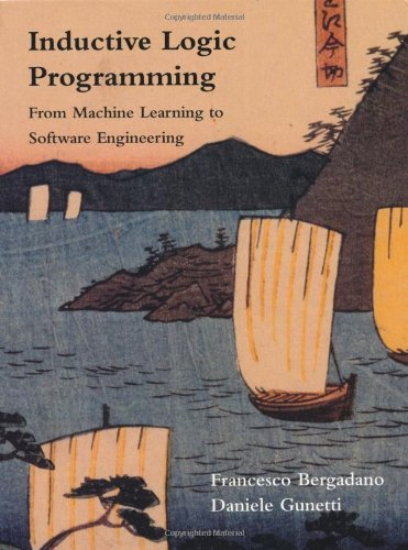 9780262023931: Inductive Logic Programming: From Machine Learning to Software Engineering (Logic Programming)