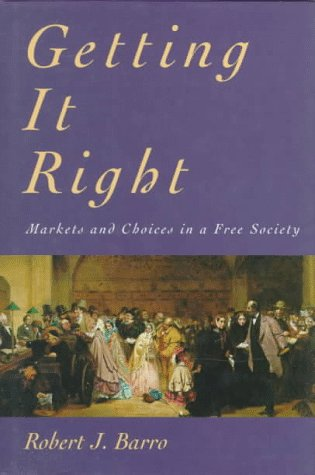 9780262024082: Getting It Right: Markets and Choices in a Free Society