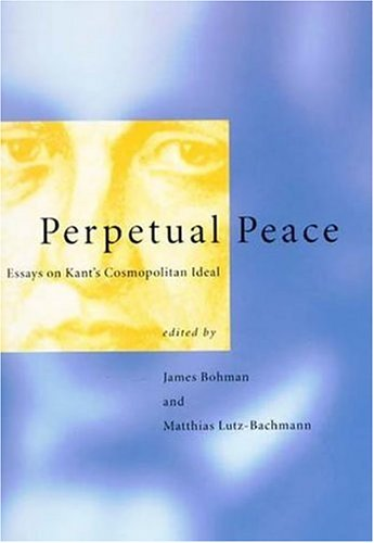 9780262024280: Perpetual Peace: Essays on Kant's Cosmopolitan Ideal (Studies in Contemporary German Social Thought)