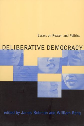 9780262024341: Deliberative Democracy: Essays on Reason and Politics (Studies in Contemporary German Social Thought)