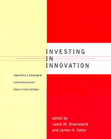 9780262024464: Investing in Innovation: Creating a Research and Innovation Policy That Works