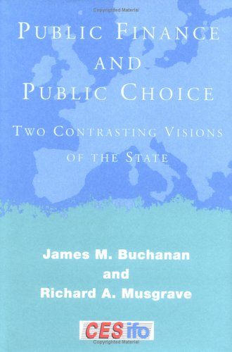 9780262024624: Public Finance and Public Choice: Two Contrasting Visions of the State