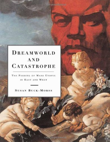 9780262024648: Dreamworld and Catastrophe: The Passing of Mass Utopia in East and West