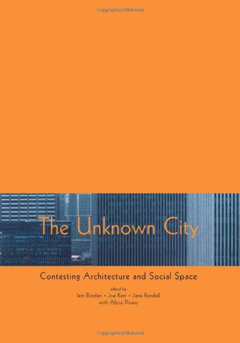The Unknown City: Contesting Architecture and Social