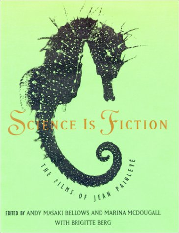 9780262024723: Science is Fiction: The Films of Jean Painleve