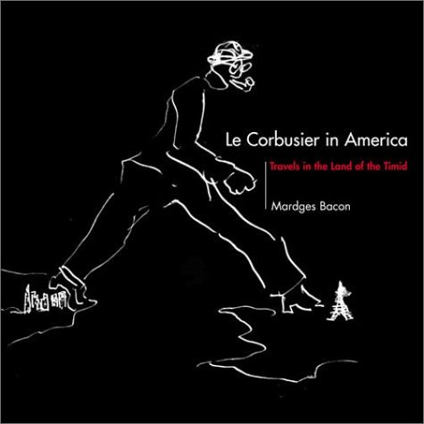 9780262024792: Le Corbusier in America: Travels in the Land of the Timid