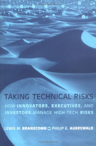 9780262024907: Taking Technical Risks: How Innovators, Managers, and Investors Manage Risk in High-Tech Innovations