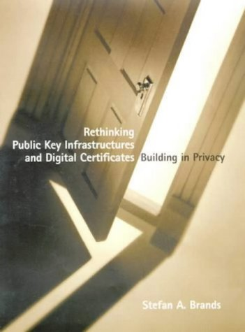 9780262024914: Rethinking Public Key Infrastructures and Digital Certificates: Building in Privacy