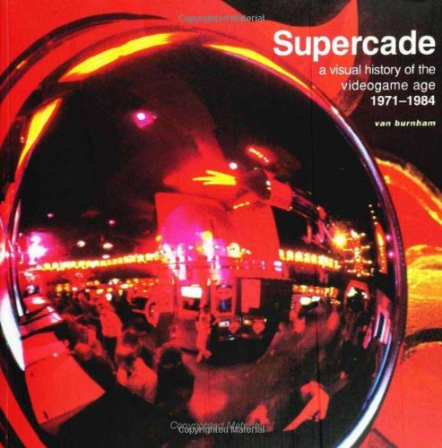 9780262024921: Supercade: A Visual History of the Videogame Age 1971-1984