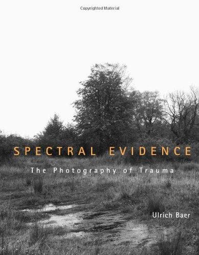 9780262025157: Spectral Evidence: The Photography of Trauma