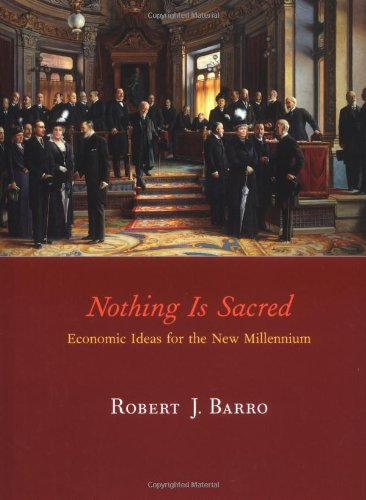 9780262025263: Nothing is Sacred: Economic Ideas for the New Millennium