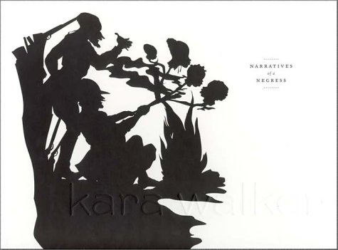 9780262025409: Kara Walker: Narratives of a Negress