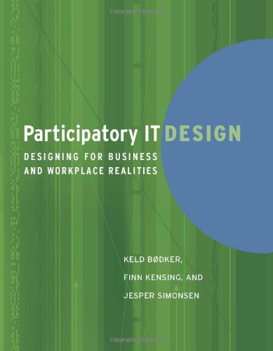 9780262025683: Participatory IT Design: Designing for Business and Workplace Realities (MIT Press)