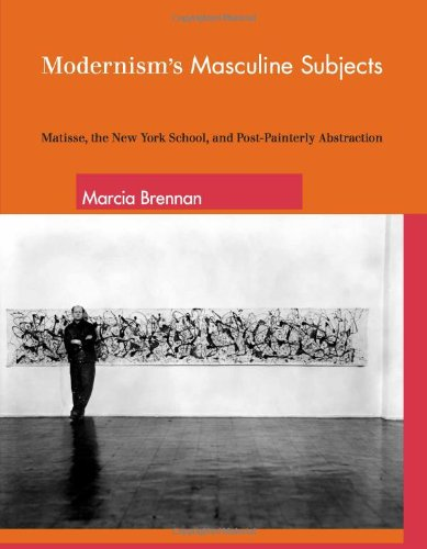 9780262025713: Modernism's Masculine Subjects: Matisse, the New York School, and Post-Painterly Abstraction (The MIT Press)