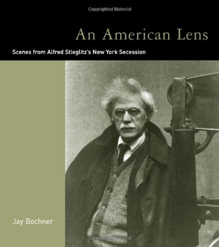 9780262025805: An American Lens: Scenes from Alfred Stieglitz's New York Secession: Scenes from Alfred Steiglitz's New York Secession