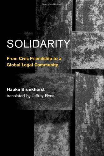 9780262025829: Solidarity: From Civic Friendship to a Global Legal Community (Studies in Contemporary German Social Thought)