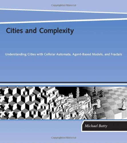 9780262025836: Cities and Complexity: Understanding Cities with Cellular Automata, Agent-Based Models, and Fractals