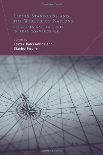 Living Standards and the Wealth of Nations: Successes and Failures in Real Convergence: Balcerowicz...