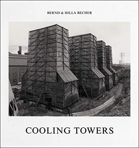 Cooling Towers (Hardback): Bernd Becher, Hilla Becher
