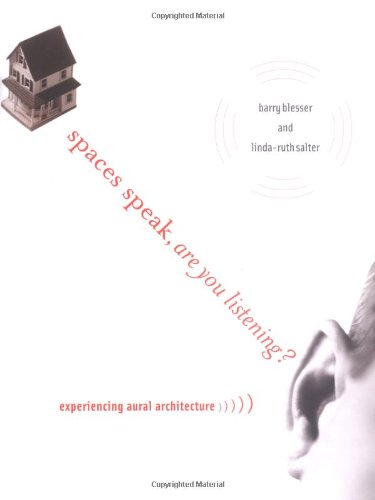 9780262026055: Spaces Speak, Are You Listening?: Experiencing Aural Architecture