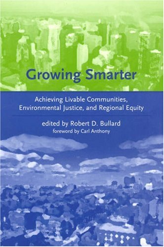 9780262026109: Growing Smarter: Achieving Livable Communities, Environmental Justice, and Regional Equity (Urban and Industrial Environments)