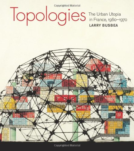 9780262026116: Topologies - The Urban Utopia in France, 1960-1970