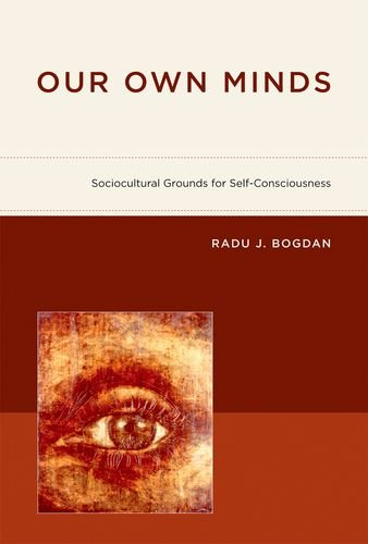 9780262026376: Our Own Minds: Sociocultural Grounds for Self-Consciousness (A Bradford Book)