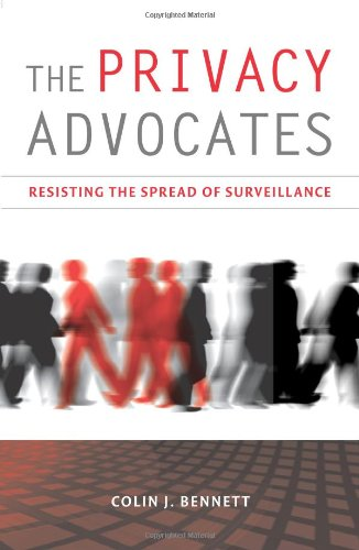 9780262026383: The Privacy Advocates: Resisting the Spread of Surveillance (The MIT Press)