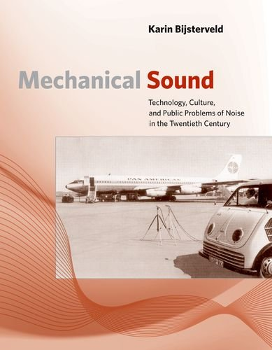 9780262026390: Mechanical Sound: Technology, Culture, and Public Problems of Noise in theTwentieth Century: 0 (Inside Technology)
