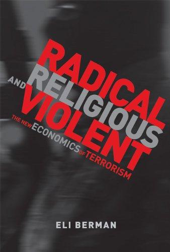 9780262026406: Radical, Religious, and Violent: The New Economics of Terrorism (MIT Press)