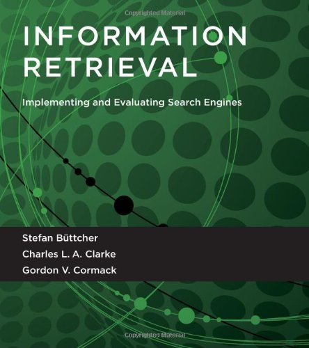 9780262026512: Information Retrieval: Implementing and Evaluating Search Engines (MIT Press)