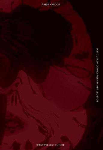 9780262026598: Anish Kapoor: Past, Present, Future (MIT Press)