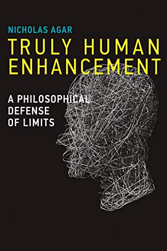 9780262026635: Truly Human Enhancement: A Philosophical Defense of Limits (Basic Bioethics)