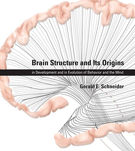 9780262026734: Brain Structure and Its Origins: In Development and in Evolution of Behavior and the Mind