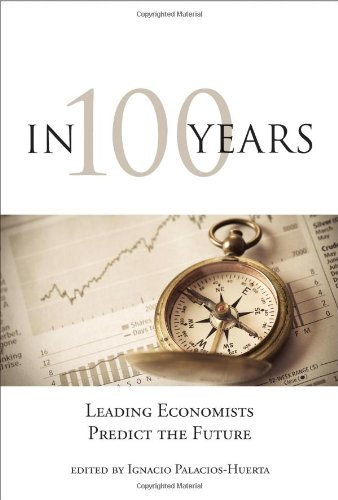 9780262026918: In 100 Years - Leading Economists Predict the Future