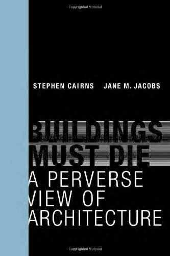 9780262026932: Buildings Must Die: A Perverse View of Architecture (MIT Press)