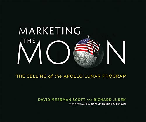 9780262026963: Marketing the Moon: The Selling of the Apollo Lunar Program