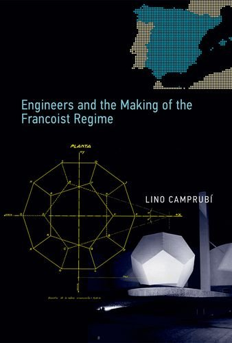 9780262027175: Engineers and the Making of the Francoist Regime (Transformations: Studies in the History of Science and Technology)