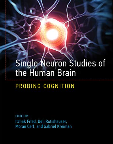 9780262027205: Single Neuron Studies of the Human Brain: Probing Cognition (MIT Press)