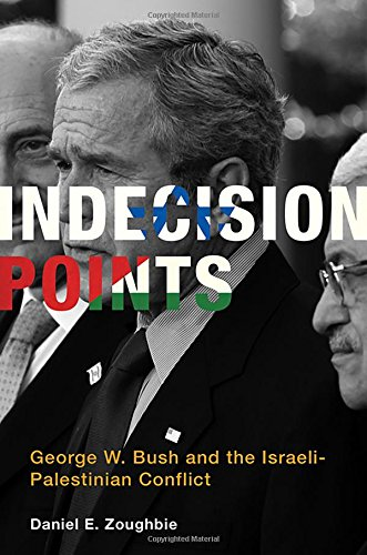 9780262027335: Indecision Points: George W. Bush and the Israeli-Palestinian Conflict