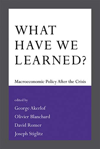 9780262027342: What Have We Learned?: Macroeconomic Policy after the Crisis (MIT Press)