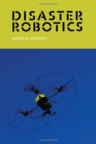 9780262027359: Disaster Robotics (Intelligent Robotics & Autonomous Agents Series)