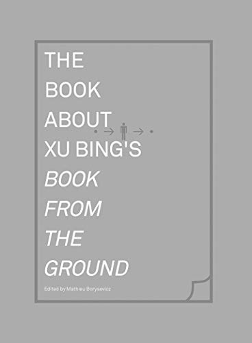 9780262027427: The Book about Xu Bing's Book from the Ground (MIT Press)