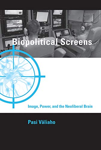 9780262027472: Biopolitical Screens: Image, Power, and the Neoliberal Brain (Leonardo Book Series)