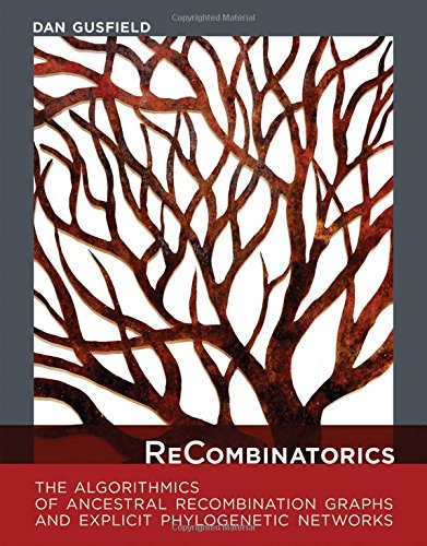 9780262027526: ReCombinatorics: The Algorithmics of Ancestral Recombination Graphs and Explicit Phylogenetic Networks (MIT Press)
