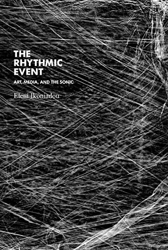 9780262027649: The Rhythmic Event: Art, Media, and the Sonic (Technologies of Lived Abstraction)