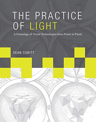 9780262027656: The Practice of Light: A Genealogy of Visual Technologies from Prints to Pixels (Leonardo Book Series)