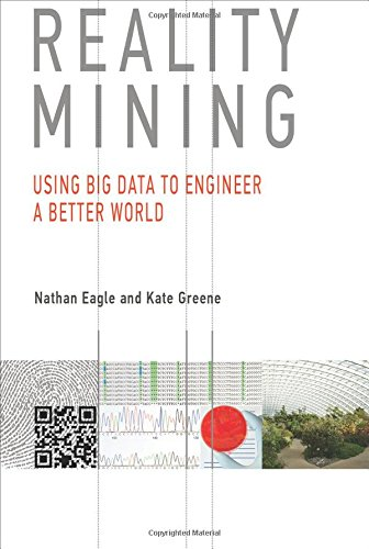 9780262027687: Reality Mining: Using Big Data to Engineer a Better World