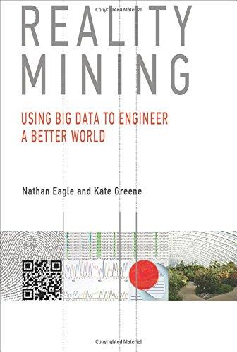 9780262027687: Reality Mining: Using Big Data to Engineer a Better World (MIT Press)