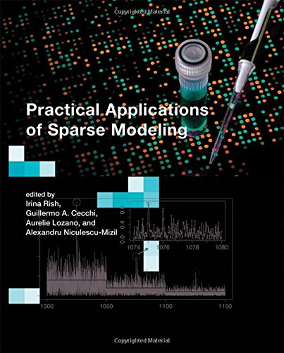 Practical Applications of Sparse Modeling (Neural Information Processing Series): Irina Rish; ...
